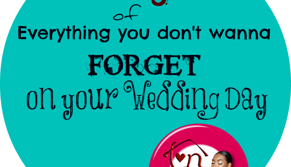 List Of All The Little Things You Don T Wanna Forget On Your Wedding Day